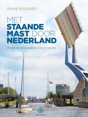 Met staande mast door Nederland – Frank Koorneef